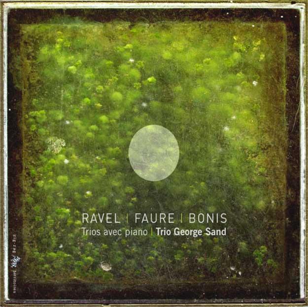Ravel, Fauré & Bonis. Trios avec piano. Trio George Sand