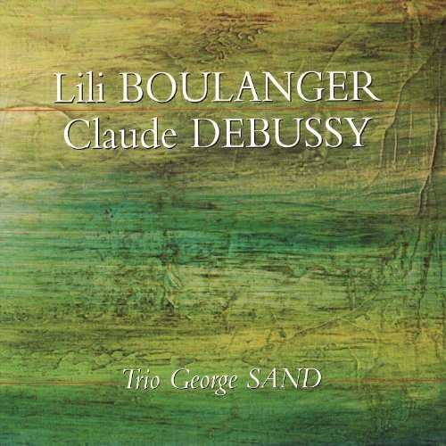 Lili Boulanger, Claude Debussy. Trio George Sand